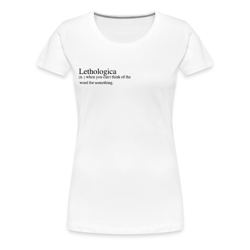 Lethologica - Women's Premium T-Shirt