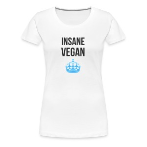 INSANE VEGAN - Women's Premium T-Shirt
