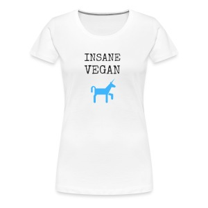 INSANE VEGAN (+Unicorn) - Women's Premium T-Shirt