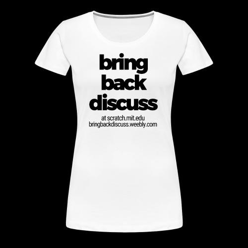 Bring Back Discuss - Classic Black & White Style - Women's Premium T-Shirt