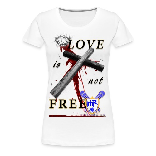 LoveIsNotFree - Women's Premium T-Shirt