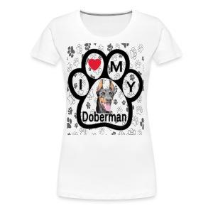 I love Doberman - Women's Premium T-Shirt