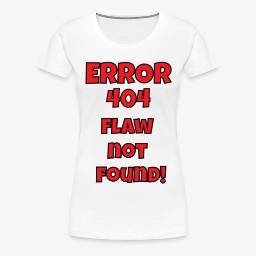 Error 404 - Women's Premium T-Shirt