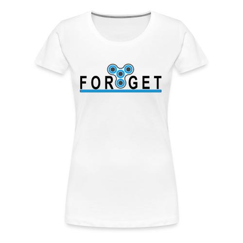 FORGET - Women's Premium T-Shirt