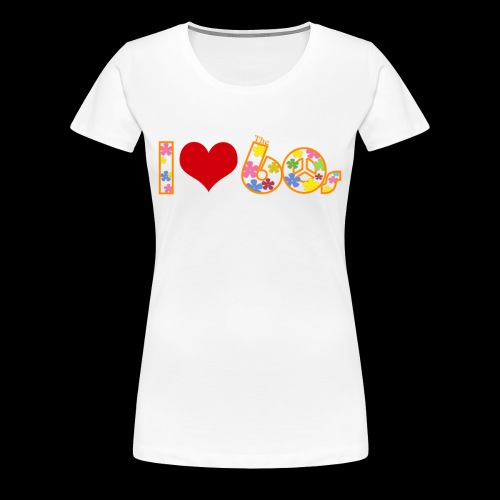 I love 60s - Women's Premium T-Shirt