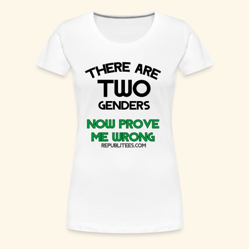 There Are TWO Genders - Women's Premium T-Shirt