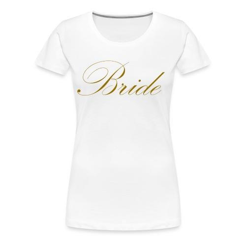 Golden Bride - Women's Premium T-Shirt