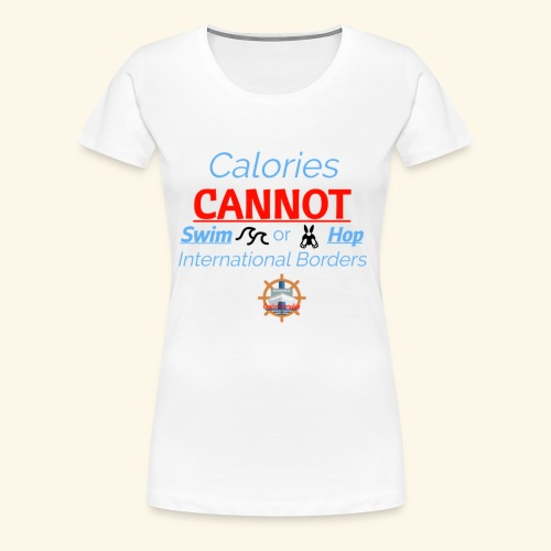 Cruise Ship Calories - Women's Premium T-Shirt