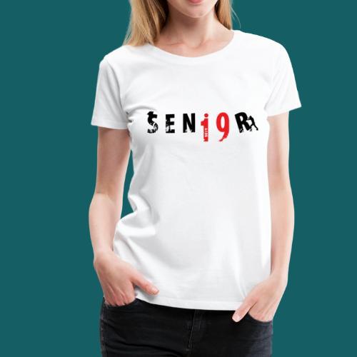 Class Of Senior 2019 - High School Graduation - - Women's Premium T-Shirt