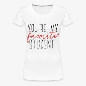 Favorite Student - Women's Premium T-Shirt