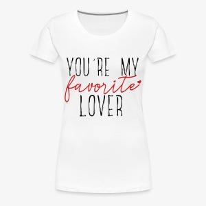Favorite Lover - Women's Premium T-Shirt