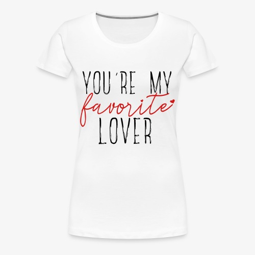 Favorite Lover - Women's Premium T-Shirt
