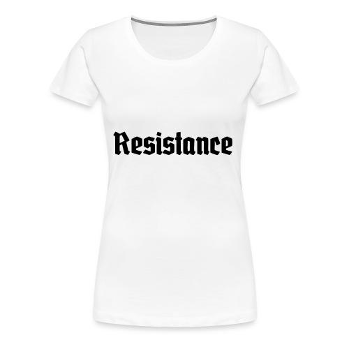 Resistance - Women's Premium T-Shirt
