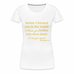 Jeremiah 1:5 Gold - Women's Premium T-Shirt