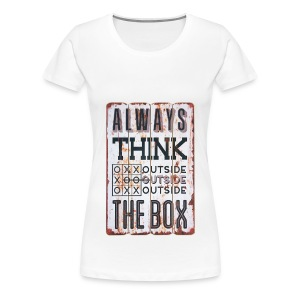 Always think outside the box - Women's Premium T-Shirt