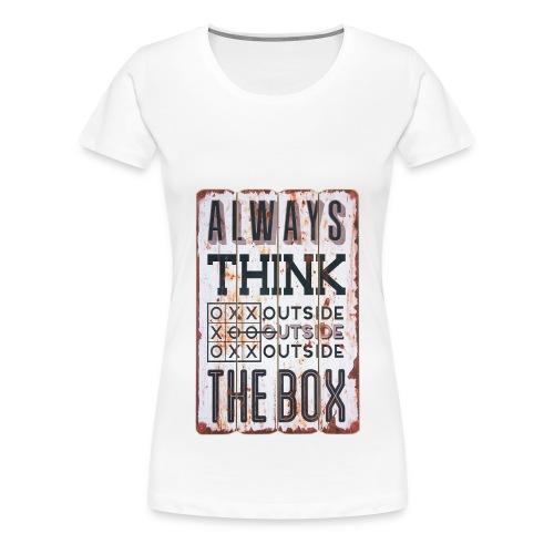 Always think outside the box - Women's Premium T-Shirt