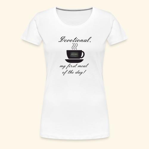 Devotional Morning - Women's Premium T-Shirt
