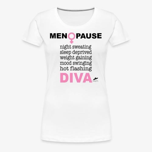 MENOPAUSE DIVA - Women's Premium T-Shirt