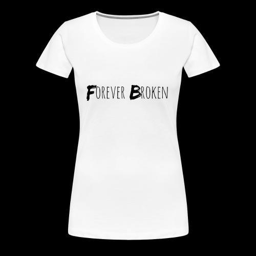 Forever Broken - Women's Premium T-Shirt