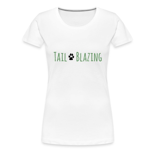 Tail Blazing - Women's Premium T-Shirt