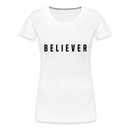 believer - Women's Premium T-Shirt