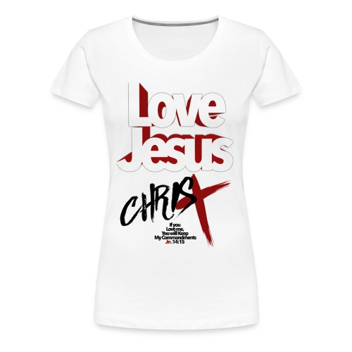 LOVE JESUS Jn 14:15 - Women's Premium T-Shirt