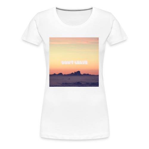 """Don't leave"" aesthetic vintage vibes - Women's Premium T-Shirt"