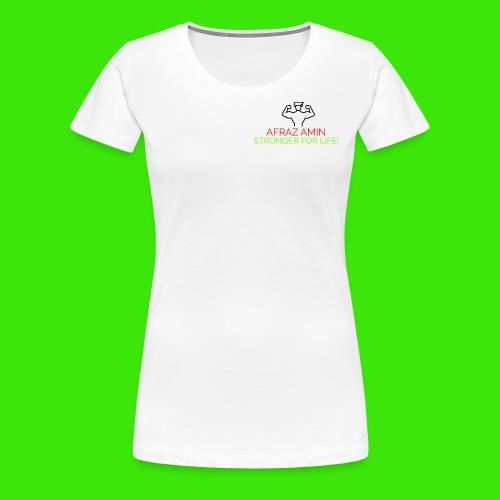 Afraz Amin - Stronger For Life - Women's Premium T-Shirt