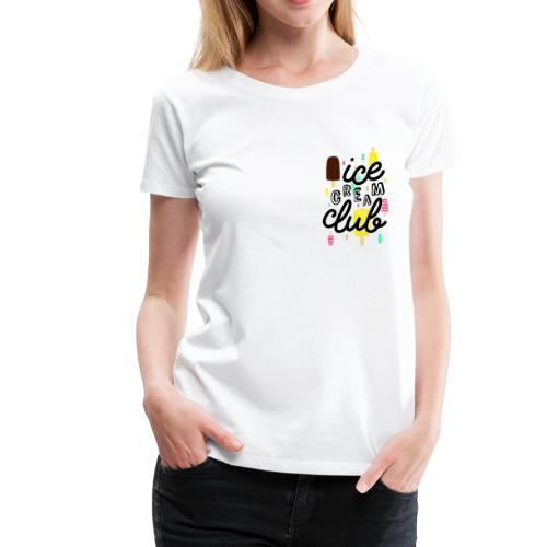 ice cream club - Women's Premium T-Shirt