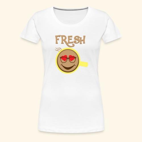 Fresh Coffee - Women's Premium T-Shirt