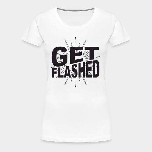 Get Flashed - Women's Premium T-Shirt