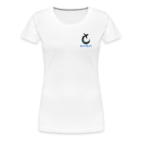 IM A PILOT - Women's Premium T-Shirt