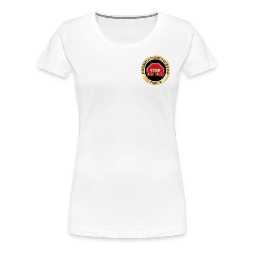 Foundation to Stop Top 2 - Women's Premium T-Shirt