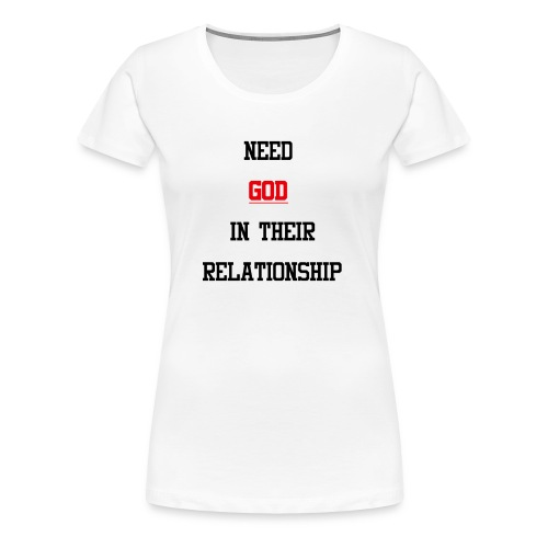 NEED GOD T-shirt - Women's Premium T-Shirt