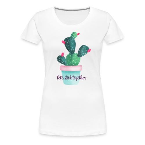 Let's stick together - Women's Premium T-Shirt