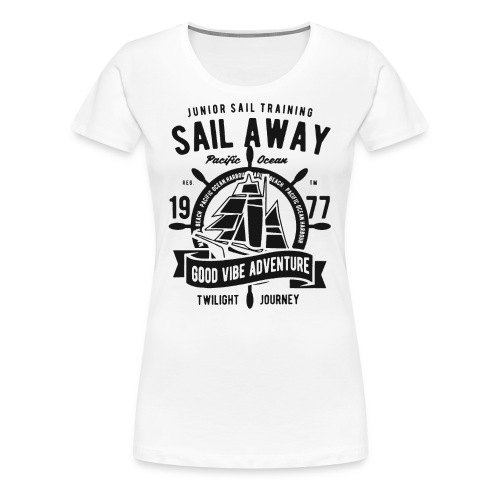 sail away good vibe adventure 1 - Women's Premium T-Shirt