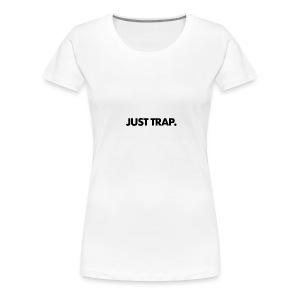 JUST TRAP. - Women's Premium T-Shirt