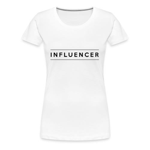 INFLUENCER - Women's Premium T-Shirt