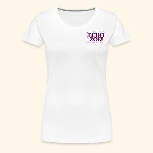 Echo Zoe - Women's Premium T-Shirt