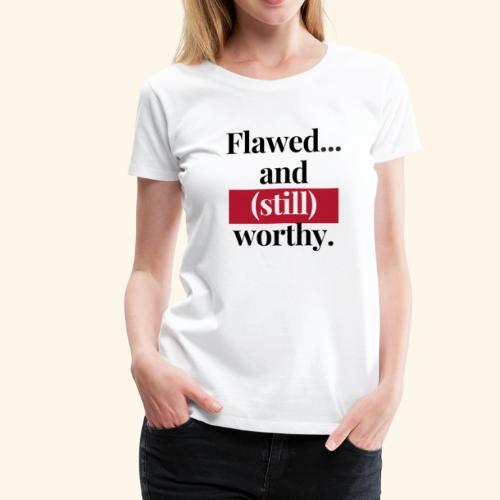 Flaws - Women's Premium T-Shirt