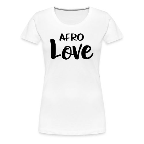 Afro Love Natural Hair TShirt - Women's Premium T-Shirt