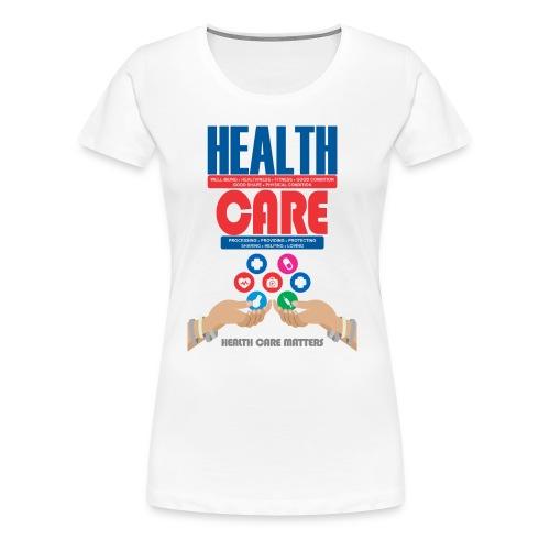 health care matters - Women's Premium T-Shirt