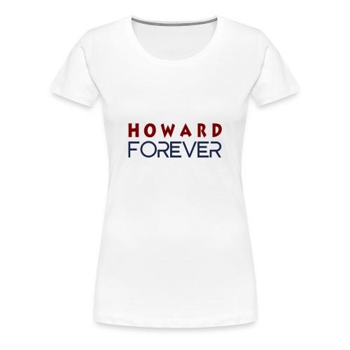 Howard Forever - Women's Premium T-Shirt