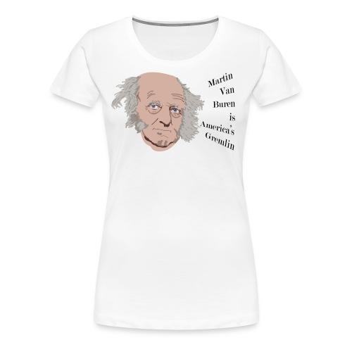 Martin Van Buren - Women's Premium T-Shirt