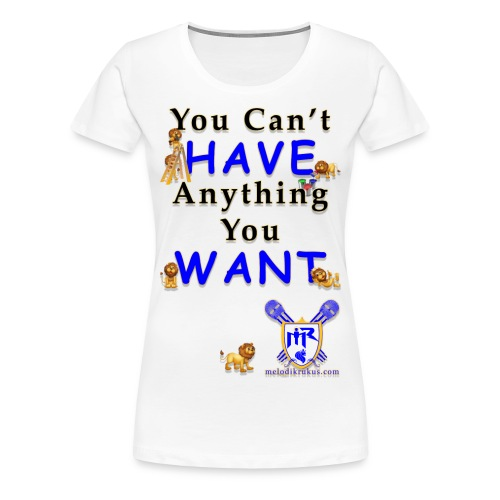 Can t have - Women's Premium T-Shirt