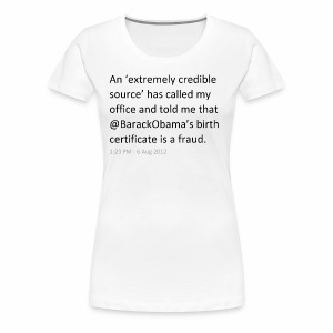 @BarackObama's Birth Certificate is a Fraud - Women's Premium T-Shirt
