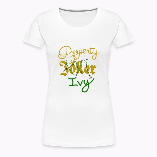 Property of Ivy - Women's Premium T-Shirt
