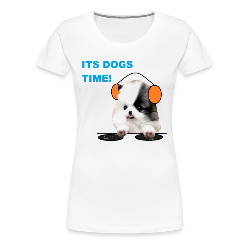 its dogs time! - Women's Premium T-Shirt