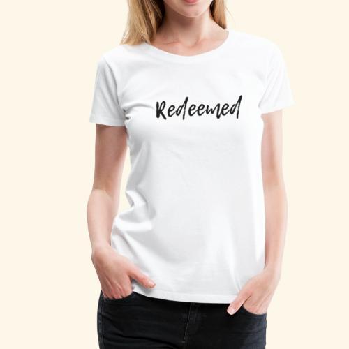 Redeemed - Women's Premium T-Shirt