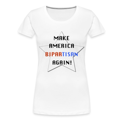 Make America Bipartisan Again! - Women's Premium T-Shirt